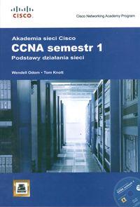 Akademia sieci Cisco. CCNA Semestr 1. Podstawy działania sieci  + CD-ROM