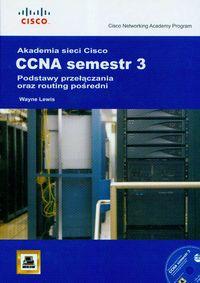 Akademia sieci Cisco CCNA Semestr 3 + CD Podstawy przełączania oraz routing pośredni