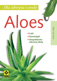 Aloes dla zdrowia u urody