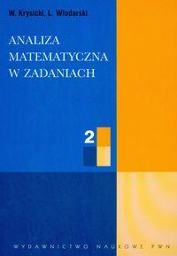 Analiza matematyczna w zadaniach cz.2