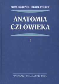 Anatomia człowieka t.1 Anatomia ogólna, kości, stawy i wiązadła, mięśnie