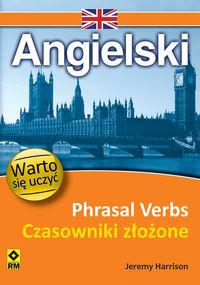 Angielski Phrasal Verbs Czasowniki złożone
