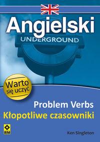 Angielski Problem Verbs Kłopotliwe czasowniki