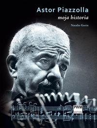 Astor Piazzolla Moja historia