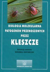 Biologia molekularna patogen�w przenoszonych przez kleszcze