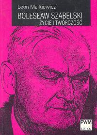 Bolesław Szabelski Życie i twórczość