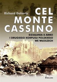 Cel Monte Cassino Działania 8 Armii i Drugiego Korpusu Polskiego we Włoszech