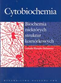 Cytobiochemia Biochemia niektórych struktur komórkowych