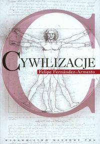Cywilizacje Kultura ambicje i przekształcanie natury