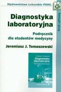 Diagnostyka laboratoryjna Podręcznik dla studentów medycyny