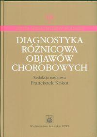 Diagnostyka różnicowa objawów chorobowych
