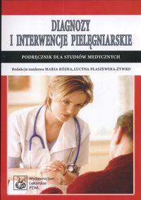 Diagnozy i interwencje pielęgniarskie Podręcznik dla studentów medycyny