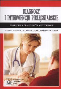 Diagnozy i interwencje pielęgniarskie Podręcznik dla studiów medycznych