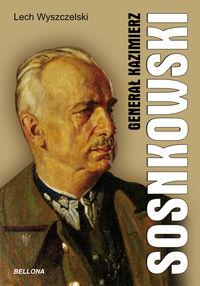 Generał Kazimierz Sosnkowski