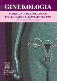 Ginekologia. Podręcznik dla położnych, pielęgniarek i fizjoterapeutów + płyta CD