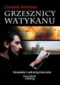 Grzesznicy Watykanu Skandale i sekrety Kościoła