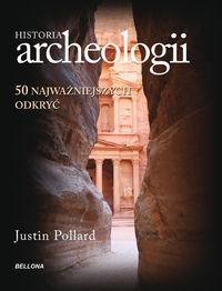 Historia archeologii 50 najważniejszych odkryć