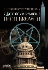 Ilustrowany przewodnik po Zaginionym symbolu Dana Browna