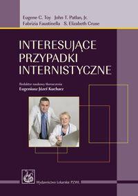 Interesujące przypadki internistyczne Toy E. C., Patlan J. T., Cruse S. E., Faustinella F.
