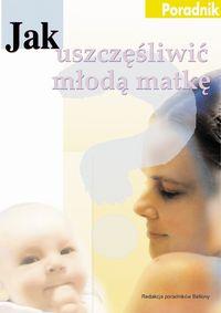 Jak uszczęśliwić młoda matkę