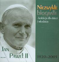 Jan Paweł II Niezwykłe biografie Kolekcja dla dzieci i młodzieży
