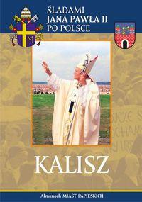 Kalisz Śladami Jana Pawła II po Polsce