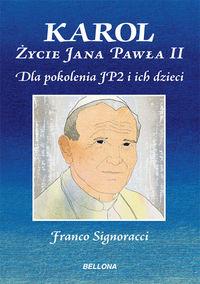Karol Życie Jana Pawła II Dla młodych z pokolenia JP2 i ich dzieci