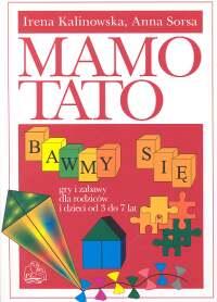 Mamo Tato bawmy się gry i zabawy dla rodziców i dzieci od 3 do 7 lat