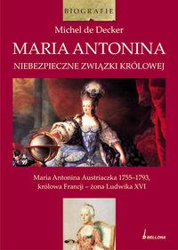 Maria Antonina Niebezpieczne związki królowej