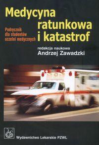 Medycyna ratunkowa i katastrof Podręcznik dla studentów uczelni medycznych