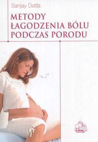Metody łagodzenia bólu podczas porodu
