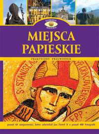Miejsca papieskie praktyczny przewodnik