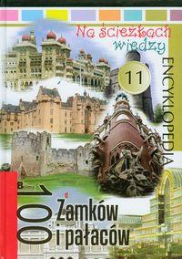 Na ścieżkach wiedzy 11 100 Zamków i pałaców Encyklopedia
