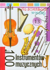 Na ścieżkach wiedzy 13 100 Instrumentów muzycznych Encyklopedia