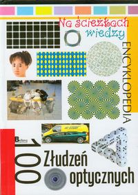 Na ścieżkach wiedzy 17 Encyklopedia 100 złudzeń optycznych