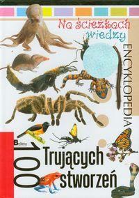 Na ścieżkach wiedzy 18 Encyklopedia 100 trujących stworzeń