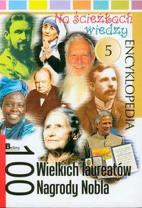 Na ścieżkach wiedzy 5 100 wielkich laureatów Nagrody Nobla