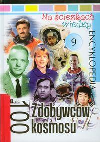 Na ścieżkach wiedzy 9 100 Zdobywców kosmosu Encyklopedia