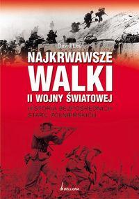 Najkrwawsze walki II wojny światowej Historia bezpośrednich starć żołnierskich