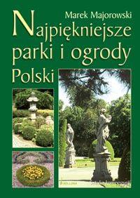 Najpiękniejsze parki i ogrody Polski