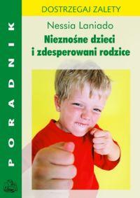 Nieznośne dzieci i zdesperowani rodzice
