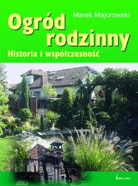 Ogród rodzinny Historia i współczesność