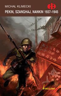 Pekin Szanghaj Nankin 1937 - 1945