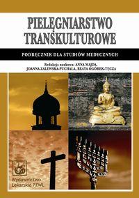 Pielęgniarstwo transkulturowe Podręcznik dla studiów medycznych