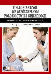 Pielęgniarstwo we współczesnym położnictwie i ginekologii Podręcznik dla studiów medycznych