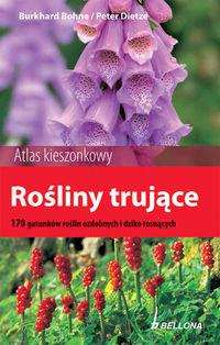 Rośliny trujące 170 gatunków roślin ozdobnych i dziko rosnących