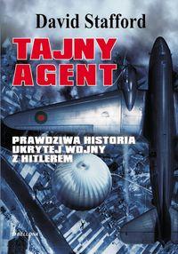 Tajny agent Prawdziwa historia ukrytej wojny z Hitlerem