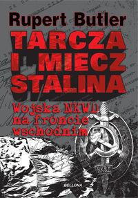Tarcza i miecz Stalina Wojska NKWD na froncie wschodnim