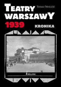 Teatry Warszawy 1939 Kronika