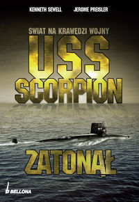 USS Scorpion zaton�� �wiat na kraw�dzi wojny